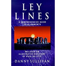 Ley Lines: A Comprehensive Guide to Alignments