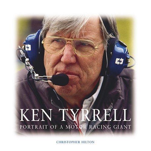 Ken Tyrrell: Portrait of a Motor Racing Giant por Christopher Hilton