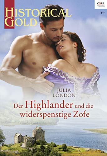 Der Highlander und die widerspenstige Zofe (Historical Gold 338)