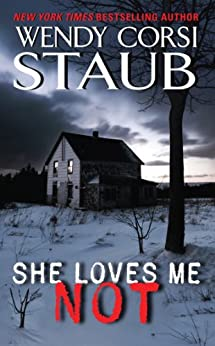 She Loves Me Not by [Staub, Wendy Corsi]
