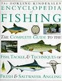 The Dorling Kindersley Encyclopedia of Fishing (Wood, Ian ed)