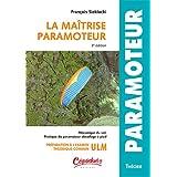 La Maitrise Paramoteur - 3e édition