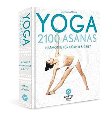 Yoga - 2100 Asanas: Harmonie für Körper und Geist