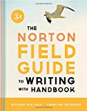 The Norton Field Guide to Writing, with Handbook (Third Edition) by Richard Bullock (2013-02-01)