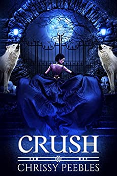 Crush (The Crush Saga Book 1) (English Edition) de [Peebles, Chrissy]