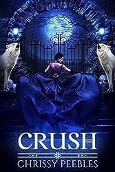 CRUSH (A Vampire & Paranormal Love Story) (The Crush Saga Book 1) (English Edition)