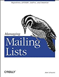 Managing Mailing Lists: Majordomo, LISTSERV, Listproc, and SmartList by Alan Schwartz (1998-03-11)