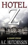 Hotel Z by A.C. Hutchinson