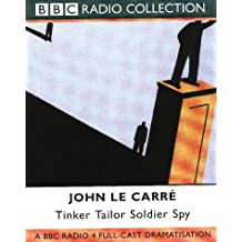 Tinker Tailor Soldier Spy: Starring Bernard Hepton as George Smiley (BBC Radio Collection)