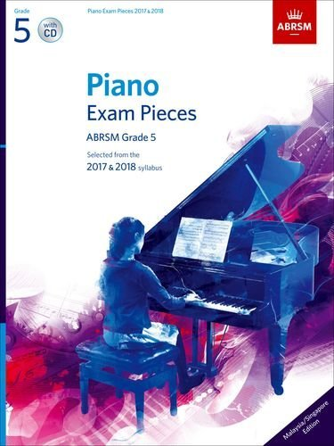 Piano Exam Pieces 2017 & 2018, Grade 5, with CD, Malaysia/Singapore edition: Selected from the 2017 & 2018 syllabus (ABRSM Exam Pieces)
