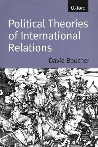 Political Theories Of International Relations: From Thucydides to the Present by David Boucher (2001-12-27)