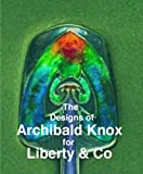 The Designs of Archibald Knox for Liberty & Co