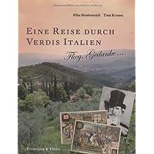 Eine Reise durch Verdis Italien: Flieg, Gedanke...