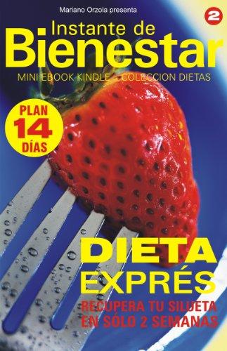 DIETA EXPRES - Recupera tu silueta en sólo 2 semanas (Instante de BIENESTAR - Colección Dietas) por Mariano Orzola