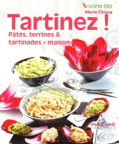 Tartinez ! Pâtés, terrines & tartinades