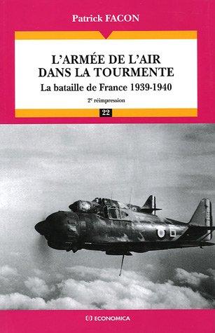 L'arme de l'air dans la tourmente : La bataille de France 1939-1940