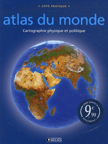 Atlas du monde : Cartographie physique et politique par Atlas