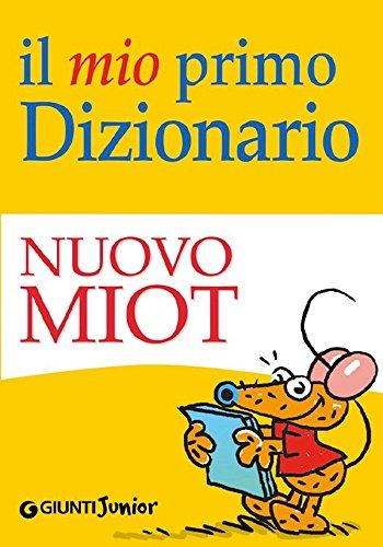 Il mio primo Dizionario - Nuovo MIOT (Dizionari ragazzi)