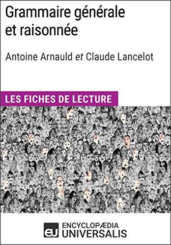 Grammaire générale et raisonnée d'A. Arnauld et C. Lancelot: Les Fiches de lecture d'Universalis