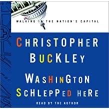 Washington Schlepped Here: Walking in the Nation's Capital