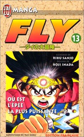 Fly, tome 13 : Où est l'épée la plus puissante ?