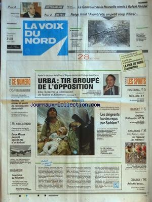 VOIX DU NORD (LA) [No 14562] du 21/04/1991 - URBA - TIR GROUPE DE L'OPPOSITION - LES DIRIGEANTS KURDES RECUS PAR SADDAM HUSSEIN - ESCROQUERIE A AMIENS - 2 MIRAGES PASSENT SOUS LE NEZ D'UN AIRBUS - LES SPORTS - CYCLISME - BASKET - FOOT - LE GONCOURT DE LA NOUVELLE REMIS A RAFAEL PIVIDAL