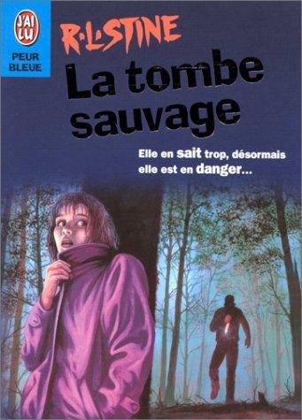 La Tombe sauvage par R .L. (Robert Lawrence) Stine