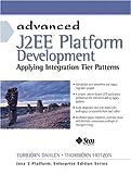 Advanced J2ee Platform Development: Applying Integration Tier Patterns