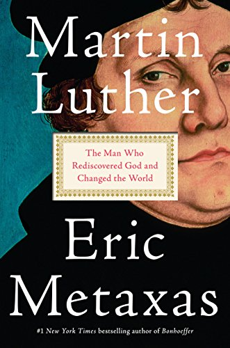 martin-luther-the-man-who-rediscovered-god-and-changed-the-world