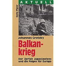Balkankrieg. Der Zerfall Jugoslawiens und die Folgen für Europa.