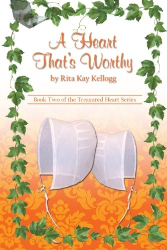 A Heart That S Worthy The Treasured Heart Series Volume 2