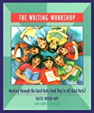 The Writing Workshop: Working Through the Hard Parts (And They