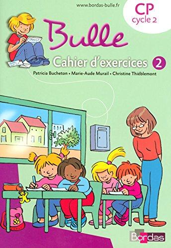 Bulle CP : Cahier d'exercices 2 par Patricia Bucheton, Marie-Aude Murail, Christine Thiéblemont