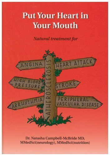Put Your Heart in Your Mouth by Campbell-McBride, Dr Natasha (2007) Paperback