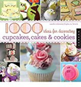 1000 Ideas for Decorating Cupcakes, Cakes, and Cookies by Brown, Gina ( Author ) ON Nov-03-2010, Hardback