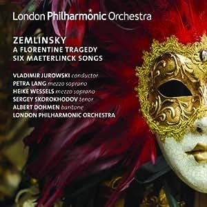 Zemlinsky a Florentine Tragedy & Six Maeterlinck S