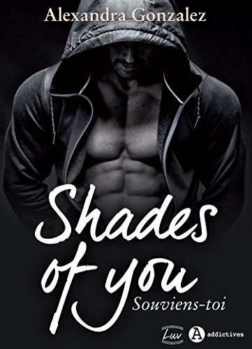 Shades of You, 1 - Souviens-toi: une dark romance teinte de thriller