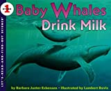 Baby Whales Drink Milk: Poems (Let's-Read-And-Find-Out Science: Stage 1 (Paperback))