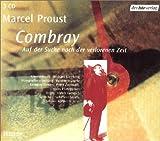 Combray: Auf der Suche nach der verlorenen Zeit. Hörspiel - Marcel Proust