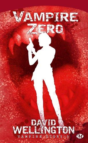 Vampire Story, tome 3 : Vampire zéro par David Wellington