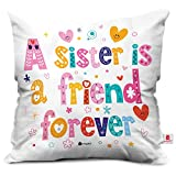 #9: indibni Sister is Friend forever Colorful quoted letter Cushion (12x12 inch) with Filler - White