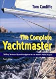 The Complete Yachtmaster: Sailing, Seamanship, and Navigation for the Modern Yacht Skipper