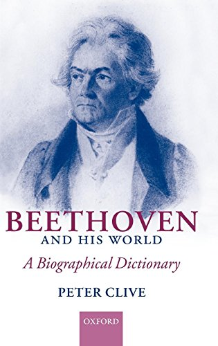 Beethoven and His World: A Biographical Dictionary (Of Dance Dictionary Oxford)