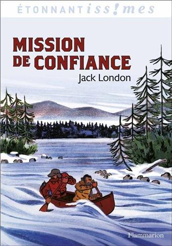 Mission de confiance et autres aventures du Grand Nord