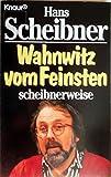 Wahnwitz vom Feinsten: scheibnerweise (Knaur Taschenbücher. Humor)