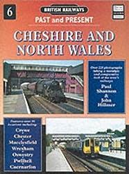 British Railways Past and Present: Cheshire and North Wales No.6 (British Railways Past & Present)
