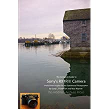 The Complete Guide to Sony's Rx1R Ii Camera (B&W Edition) by Gary L. Friedman (2016-01-22)