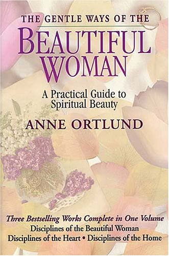 The Gentle Ways of the Beautiful Woman: A Practical Guide to Spiritual Beauty