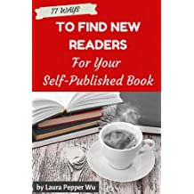 77 Ways to Find New Readers for Your Self Published Book! (Book marketing guides) (English Edition)