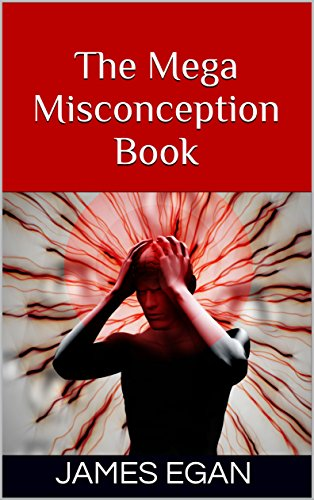 The Mega Misconception Book (Things People Believe That Aren't True 5)